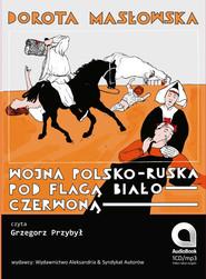 okładka Wojna polsko-ruska pod flagą biało czerwoną. Audiobook | MP3 | Dorota Masłowska