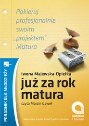 okładka Już za rok matura, Audiobook | Iwona Majewska Opiełka