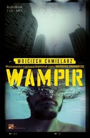 okładka Wampir. Audiobook | papier | Wojciech Chmielarz
