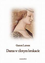 okładka Dama w złotym brokacie. Audiobook | MP3 | Gaston  Leroux