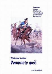 okładka Dwunasty gość, Audiobook   Władysław Łoziński