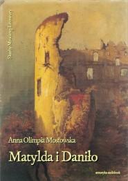 okładka Matylda i Daniło, Audiobook   Anna Olimpia Mostowska
