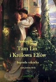 okładka Tam Lin i Królowa Elfów. Legenda szkocka., Audiobook | Andrzej  Sarwa