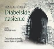 okładka Diabelskie nasienie, Audiobook | Frances Reilly