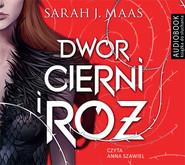 okładka Dwór cierni i róż. Audiobook | papier | Sarah J. Maas