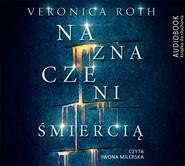 okładka Naznaczeni śmiercią. Audiobook | papier | Veronica Roth