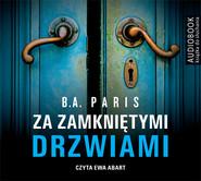 okładka Za zamkniętymi drzwiami. Audiobook | MP3 | B.A. Paris, Janusz Ochab