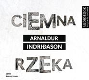 okładka Ciemna rzeka. Audiobook | MP3 | Arnaldur Indriðason, Jacek Godek