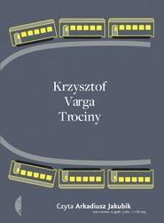 okładka Trociny. Audiobook | papier | Krzysztof Varga
