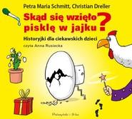 okładka Skąd się wzięło pisklę w jajku?. Audiobook | MP3 | Christian Dreller, Petra Maria Schmitt