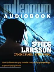 okładka Zamek z piasku, który runął, Audiobook | Stieg Larsson