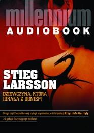 okładka Dziewczyna, która igrała z ogniem. Audiobook | MP3 | Stieg Larsson