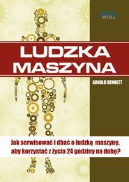 okładka Ludzka maszyna. Audiobook | MP3 | Arnold  Bennett