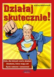 okładka Działaj skutecznie!. Audiobook | MP3 | Andrzej Bubrowiecki