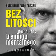 okładka Bez litości. Audiobook   MP3   Erik Bertrand Larssen
