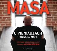 okładka Masa o pieniądzach polskiej mafii, Audiobook | Artur Górski