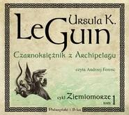okładka Czarnoksiężnik z Archipelagu. Audiobook | MP3 | Ursula K. Le Guin