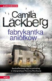 okładka Fabrykantka aniołków. Audiobook | MP3 | Camilla Läckberg