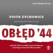 okładka Obłęd '44. Audiobook | MP3 | Piotr Zychowicz