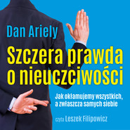okładka Szczera prawda o nieuczciwości. Audiobook | papier | Dan Ariely