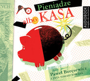 okładka Pieniądze albo kasa. Audiobook   MP3   Paweł Beręsewicz