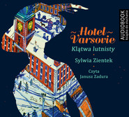 okładka Hotel Varsovie. Klątwa Lutnisty. Audiobook | MP3 | Sylwia Zientek