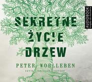 okładka Sekretne życie drzew. Audiobook | MP3 | Peter Wohlleben