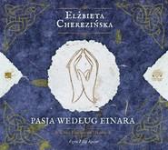okładka Pasja według Einara. Audiobook   MP3   Elżbieta Cherezińska