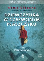 okładka Dziewczynka w czerwonym płaszczyku. Audiobook | papier | Roma Ligocka