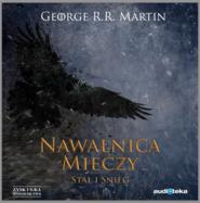 okładka Nawałnica mieczy t. 1: Stal i śnieg, Audiobook | George R.R Martin