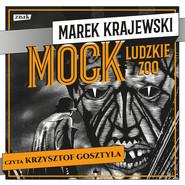 okładka Mock. Ludzkie zoo. Audiobook | MP3 | Marek Krajewski