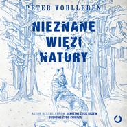 okładka Nieznane więzi natury. Audiobook | MP3 | Peter Wohlleben