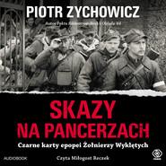 okładka Skazy na pancerzach, Audiobook | Piotr Zychowicz