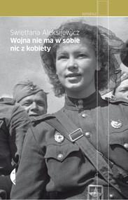 okładka Wojna nie ma w sobie nic z kobiety, Audiobook   Swietłana Aleksijewicz