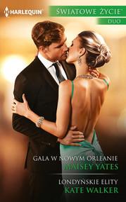okładka Gala w Nowym Orleanie Londyńskie elity. Książka | papier | Maisey Yates, Kate Walker