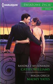 okładka Randka z milionerem Magia Grecji. Książka | papier | Cathy Williams, Maisey Yates