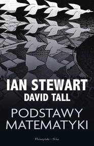 okładka Podstawy matematyki. Książka   papier   Ian Stewart, David Tall