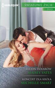 okładka Milion dolarów Koncert dla króla. Książka | papier | Maisey Yates, Michelle Smart