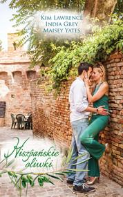 okładka Hiszpańskie oliwki. Książka | papier | Kim Lawrence, India Grey, Maisey Yates