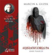 okładka Szare Płaszcze: Komandoria 54, Audiobook   Marcin A. Guzek
