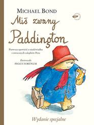 okładka Miś zwany Paddington - wydanie luksusowe, Książka | Bond Michael