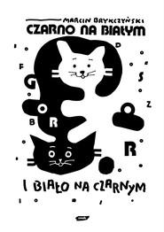 okładka Czarno na białym i biało na czarnym, Książka | Marcin Brykczyński