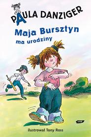 okładka Maja Bursztyn ma urodziny, Książka | Danziger Paula