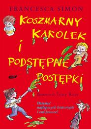 okładka Koszmarny Karolek i podstępne postępki, Książka | Simon Francesca