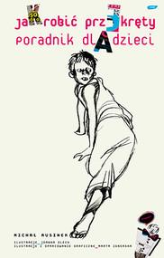 okładka Jak robić przekręty. Poradnik dla dzieci. Książka | papier | Rusinek Michał