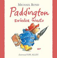 okładka Paddington zwiedza miasto, Książka | Bond Michael