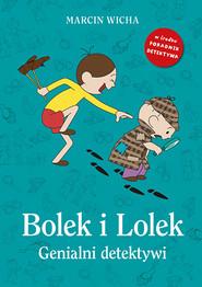 okładka Bolek i Lolek. Genialni detektywi, Książka | Wicha Marcin