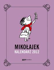 okładka Mikołajek. Kalendarz 2012 (książkowy), Książka | René Goscinny, Jean-Jacques Sempé