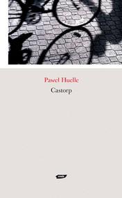 okładka Castorp, Książka | Paweł Huelle