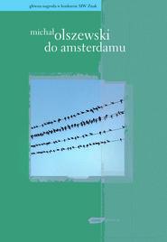 okładka Do Amsterdamu, Książka | Michał Olszewski
